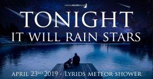 Tonight, it Will Rain Stars! Lyrids Meteor Shower, 2019
