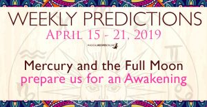 Predictions for the New Week, April 15 - 21, 2019