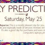 Daily Predictions for Saturday 25 May 2019