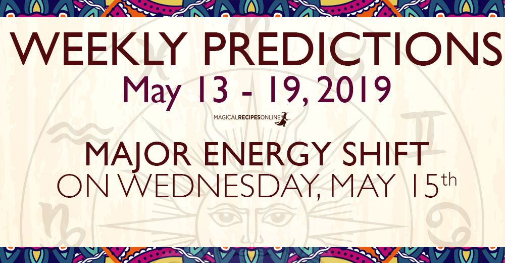 Predictions for the New Week, May 13 - 19, 2019