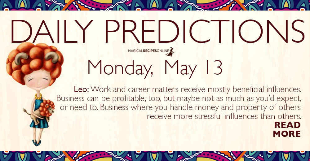 Daily Predictions for Monday 13 May 2019