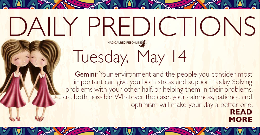 Daily Predictions for Tuesday 14 May 2019