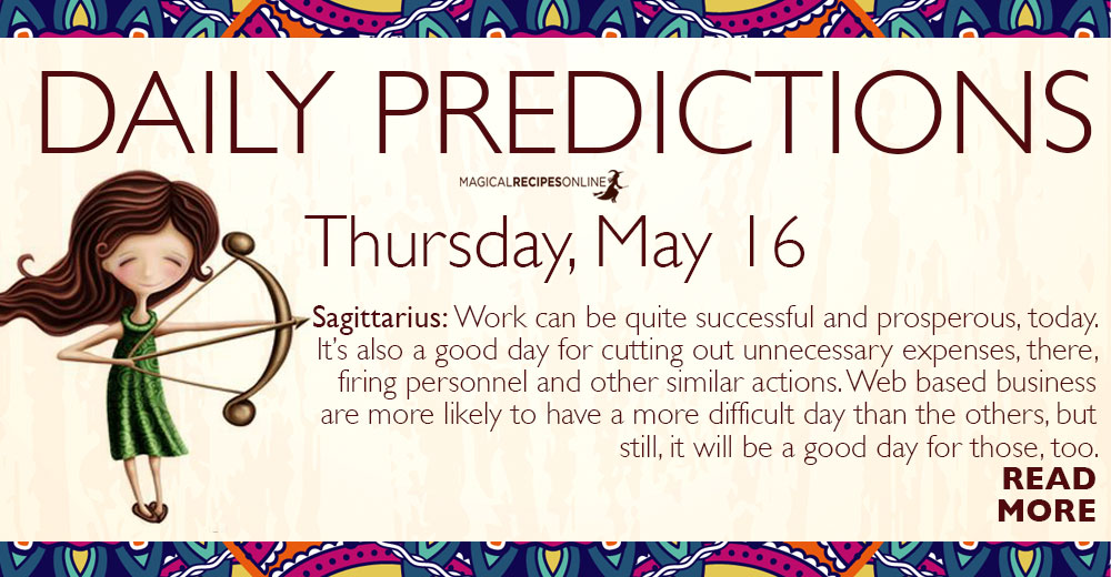 Daily Predictions for Thursday 16 May 2019