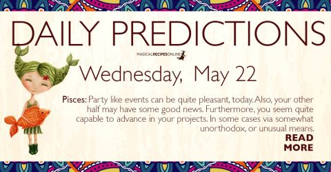 Daily Predictions for Wednesday 22 May 2019