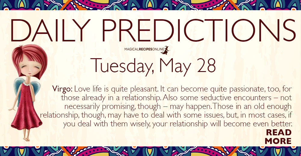 Daily Predictions for Tuesday 28 May 2019