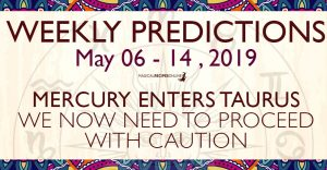 Predictions for the New Week, May 06 - 12, 2019