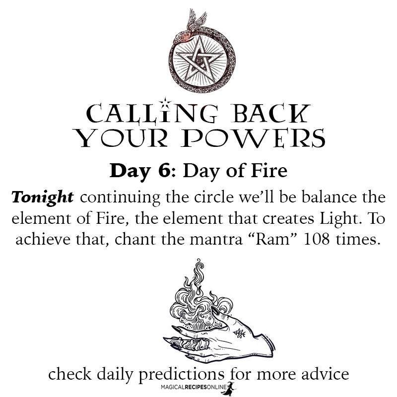 "For the 6th of June, we'll be balance the element of Fire, the element that creates Light. To achieve that, chant the mantra ""Ram"" 108 times."