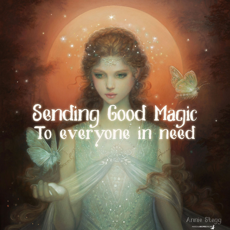 Send Good Magic to everyone in need