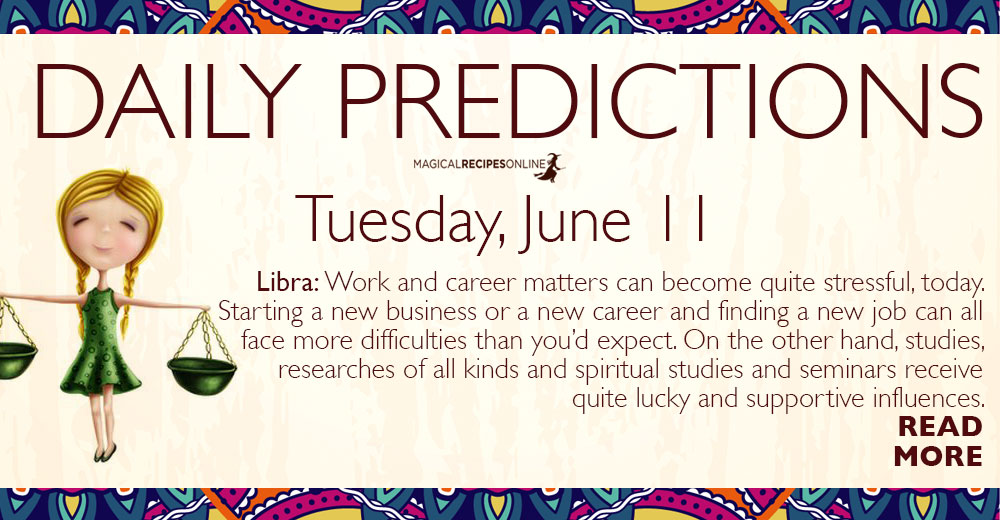Daily Predictions for Tuesday 11 June 2019