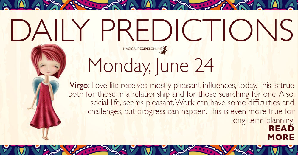 Daily Predictions for Monday 24 June 2019