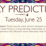 Daily Predictions for Tuesday 25 June 2019