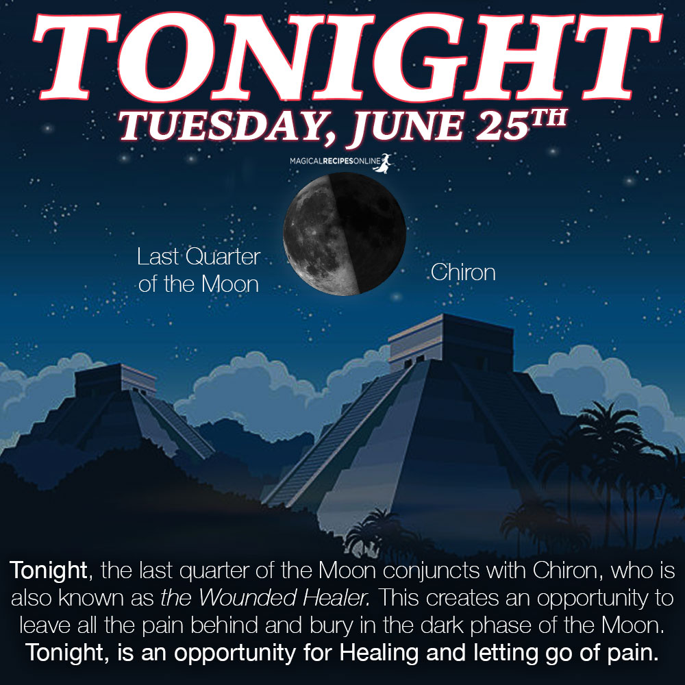 Tonight, the last quarter of the Moon conjuncts with Chiron, who is also known as the Wounded Healer. This creates an opportunity to leave all the pain behind and bury in the dark phase of the Moon. Tonight, is an opportunity for Healing and letting go of pain.