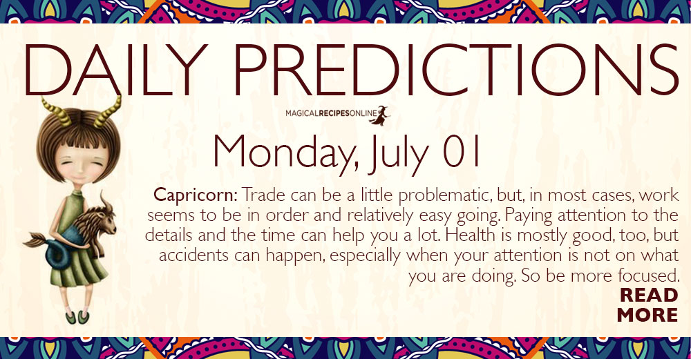 Daily Predictions for Monday 01 July 2019