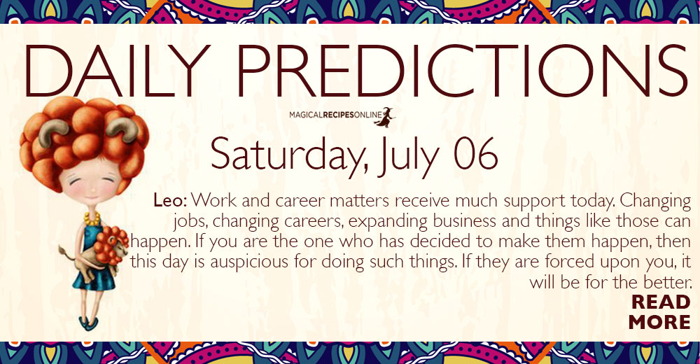 Daily Predictions for Saturday 06 July 2019