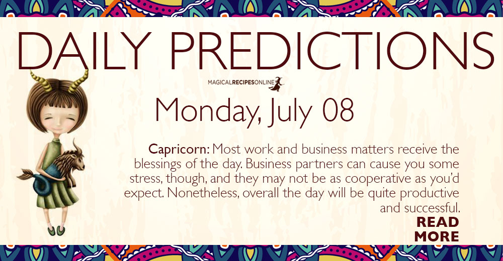 Daily Predictions for Monday 08 July 2019