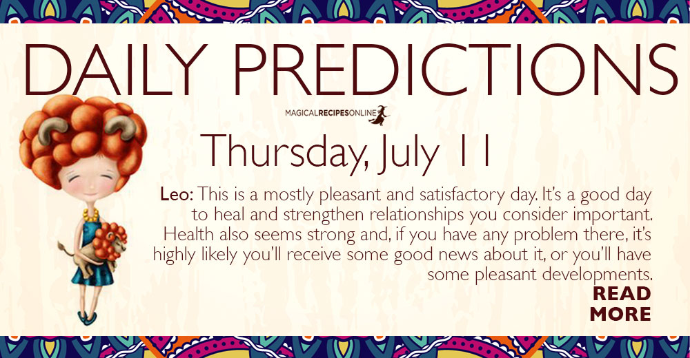 Daily Predictions for Thursday 11 July 2019