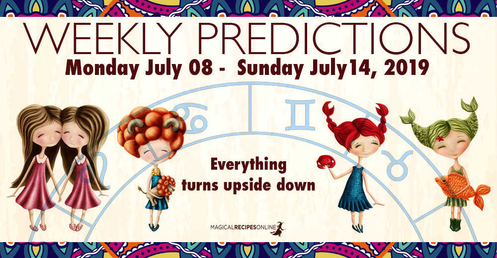 Predictions for the New Week, July 08 - July 14, 2019