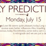 Daily Predictions for Monday 15 July 2019