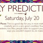 Daily Predictions for Saturday 20 July 2019