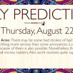 Daily Predictions for Thursday 22 August 2019