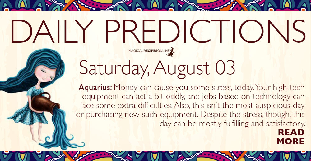 Daily Predictions for Saturday 3 August 2019