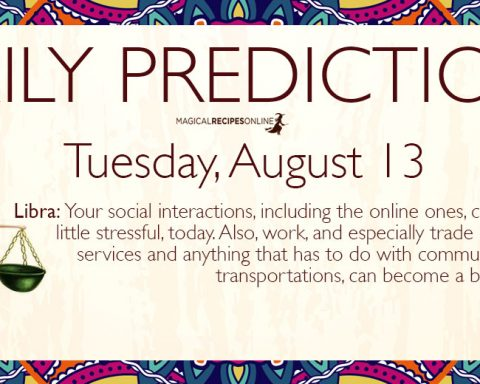 Daily Predictions for Tuesday 13 August 2019