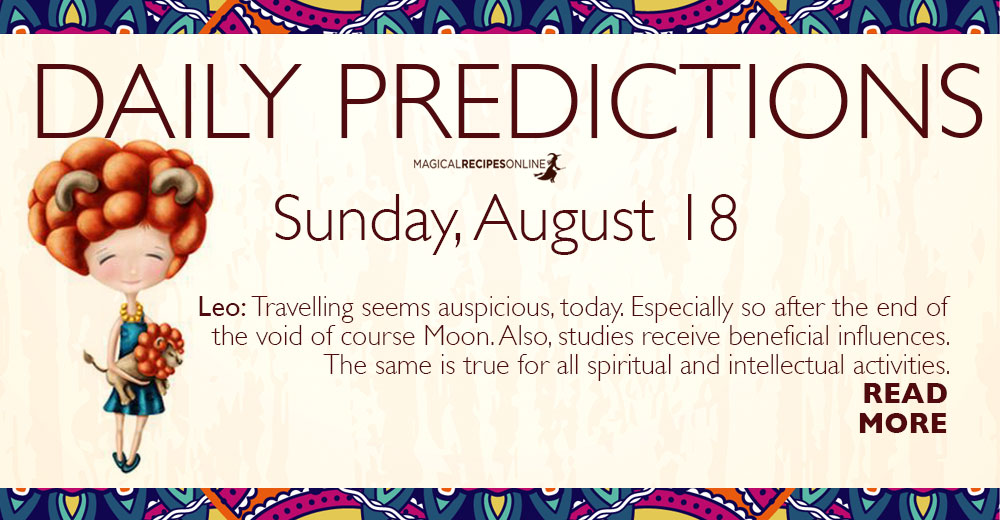 Daily Predictions for Sunday 18 August 2019