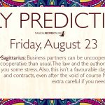 Daily Predictions for Friday 23 August 2019
