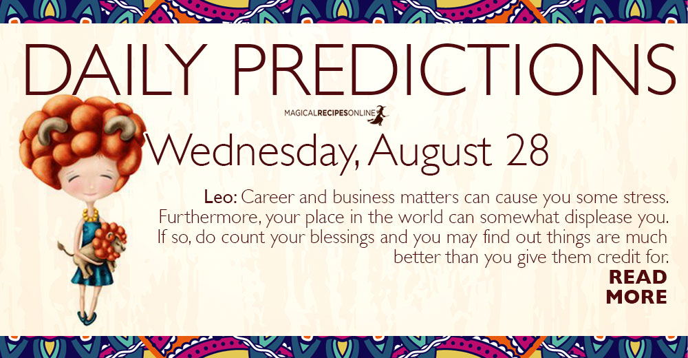 Daily Predictions for Wednesday 28 August 2019