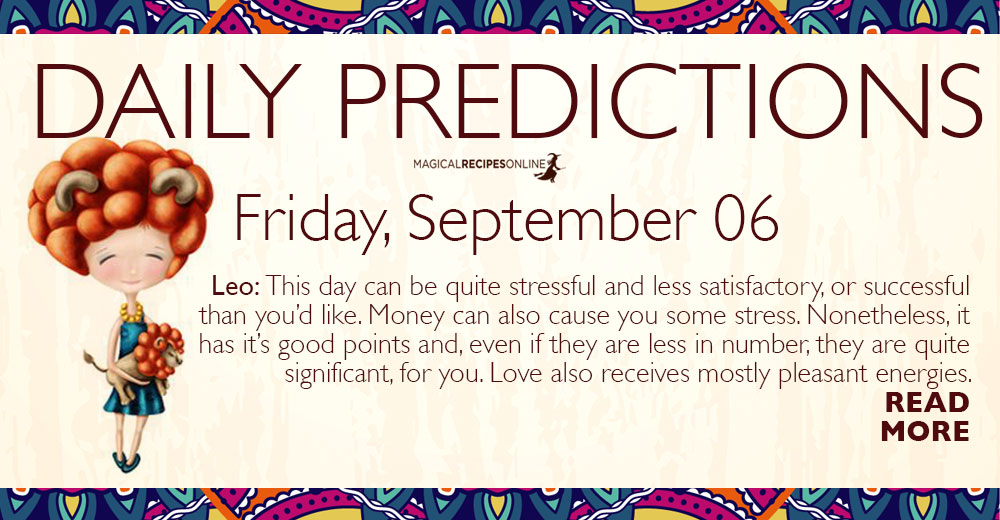 Daily Predictions for Friday 06 September 2019