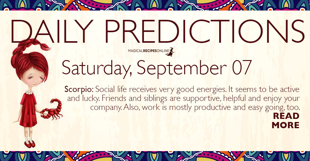 Daily Predictions for Saturday 07 September 2019