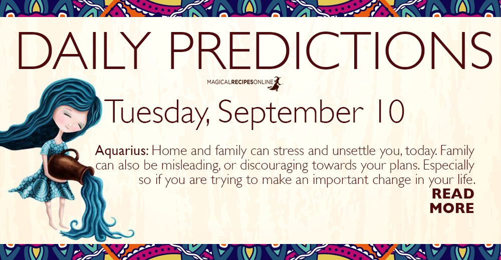 Daily Predictions for Tuesday 10 September 2019