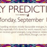 Daily Predictions for Monday 16 September 2019