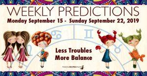 Predictions for the New Week, September 16 - September 22, 2019