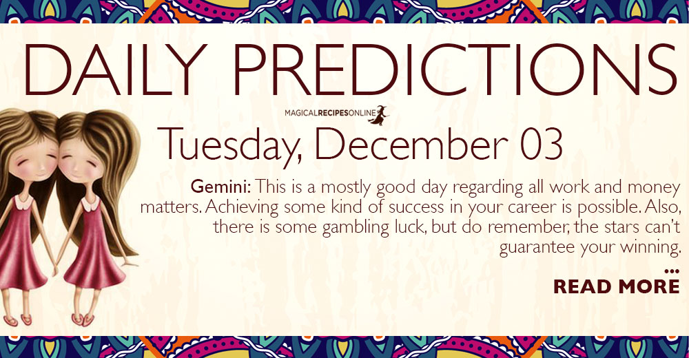 Daily Predictions for Tuesday 03 December 2019