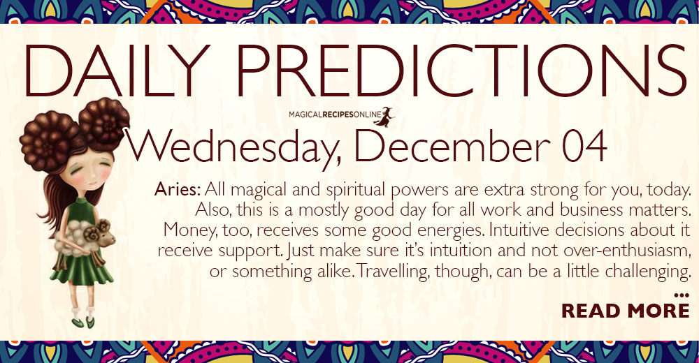 Daily Predictions for Wednesday 04 December 2019