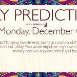 Daily Predictions for Monday 09 December 2019