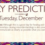 Daily Predictions for Tuesday 10 December 2019