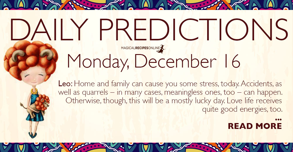 Daily Predictions for Monday 16 December 2019