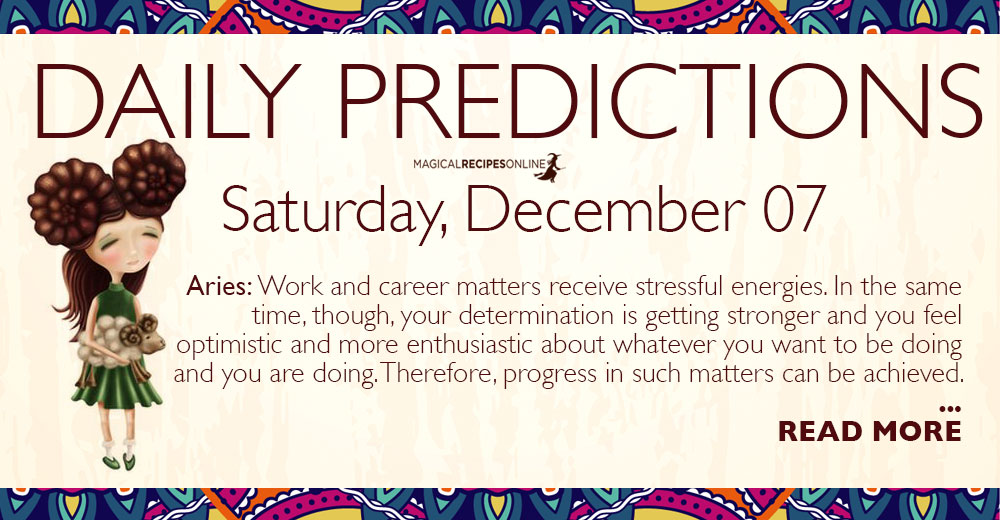 Daily Predictions for Saturday 07 December 2019