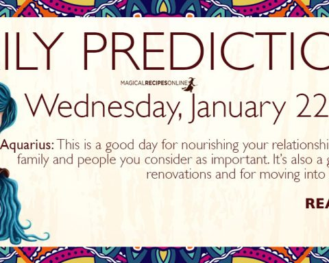 Daily Predictions for Wednesday 22 January 2020