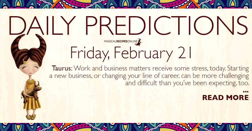 Daily Predictions for Friday 21 February 2020