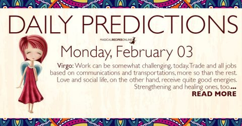Daily Predictions for Monday 03 February 2020