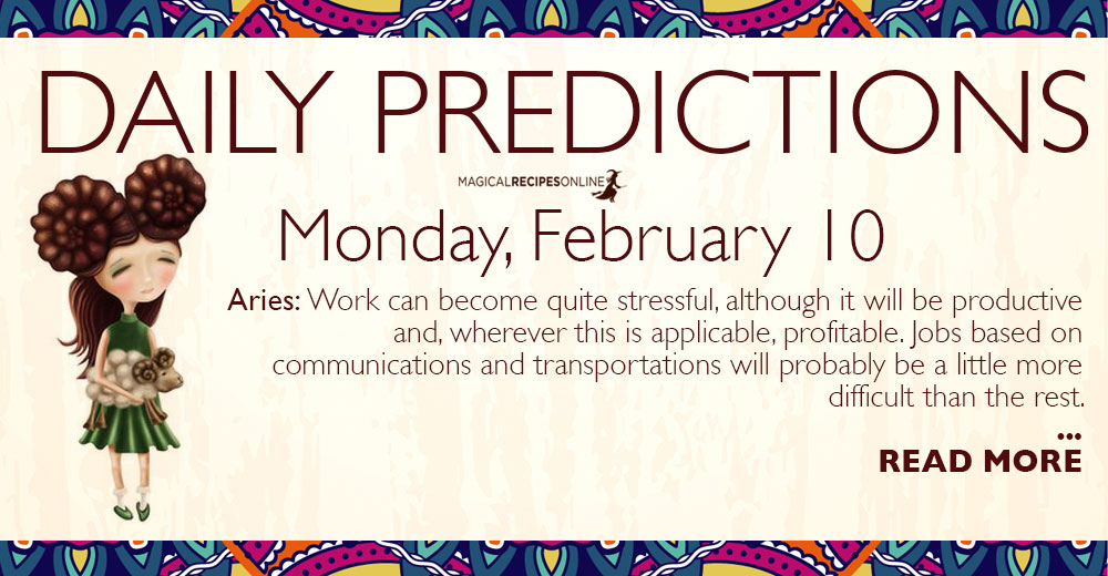 Daily Predictions for Monday 10 February 2020