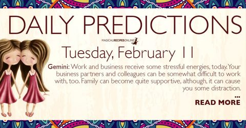 Daily Predictions for Tuesday 11 February 2020