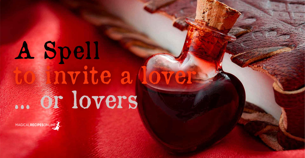 A spell to invite a lover (or more than one)
