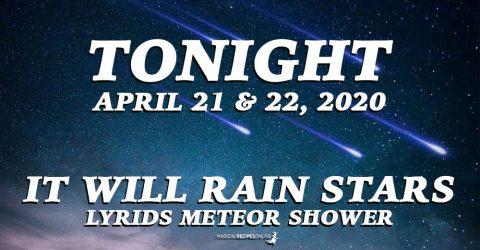 Tonight, it Will Rain Stars! Lyrids Meteor Shower, April 21-22, 2020