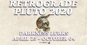 Retrograde Pluto 2020: April 25 - October 4 – Shadow of Death