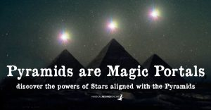 Pyramids are Magic Portals