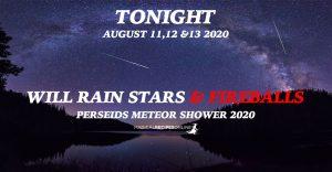 Perseid Meteor Shower 2020 - Tonight It Will Rain Stars & Fireballs!